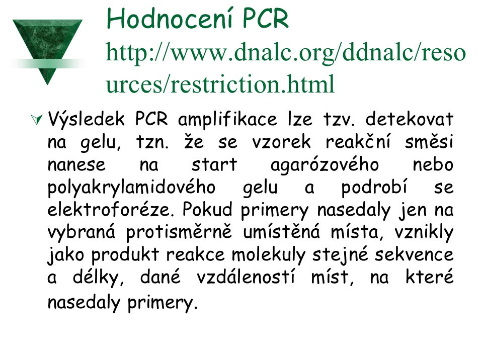 Hodnocení PCR http://www.dnalc.org/ddnalc/resources/restriction.html