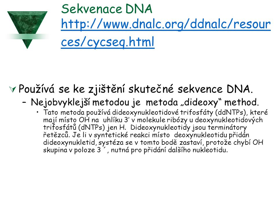 Sekvenace DNA http://www.dnalc.org/ddnalc/resources/cycseq.html