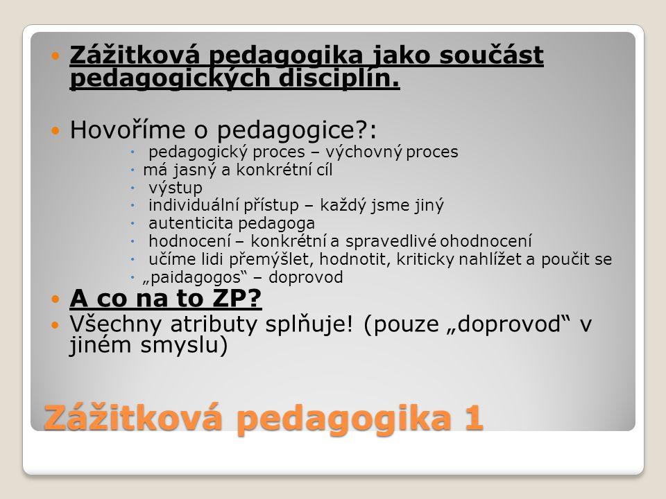 Zážitková pedagogika jako součást pedagogických disciplín.