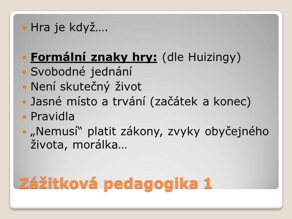 Zážitková pedagogika 1 Hra je když….