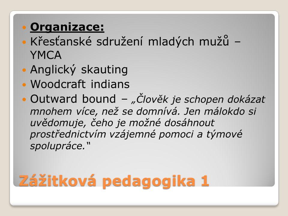Zážitková pedagogika 1 Organizace: