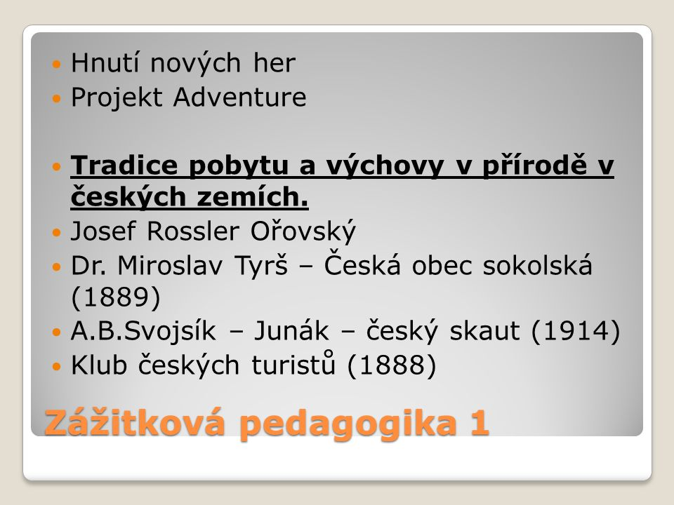 Zážitková pedagogika 1 Hnutí nových her Projekt Adventure