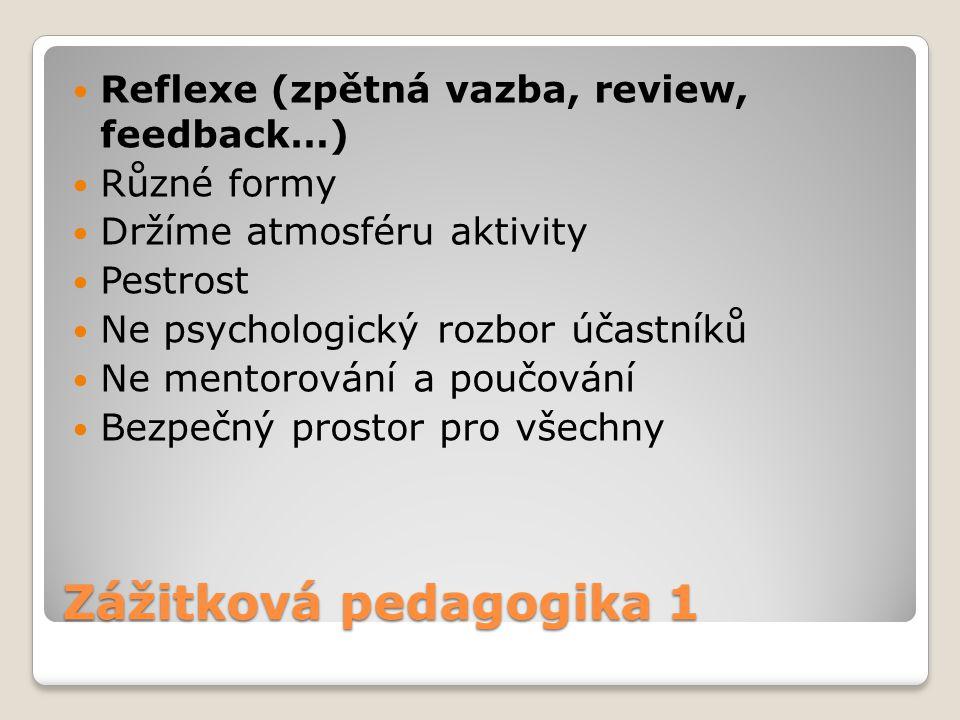 Zážitková pedagogika 1 Reflexe (zpětná vazba, review, feedback…)