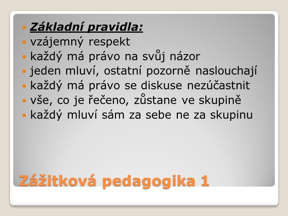Zážitková pedagogika 1 Základní pravidla: vzájemný respekt