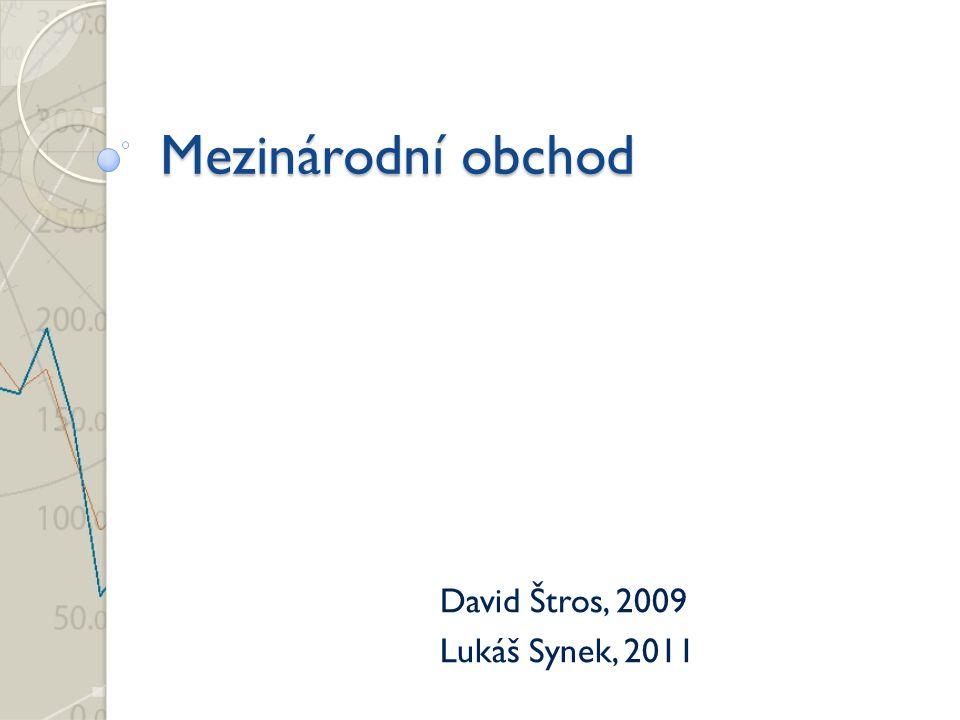 David Štros, 2009 Lukáš Synek, 2011