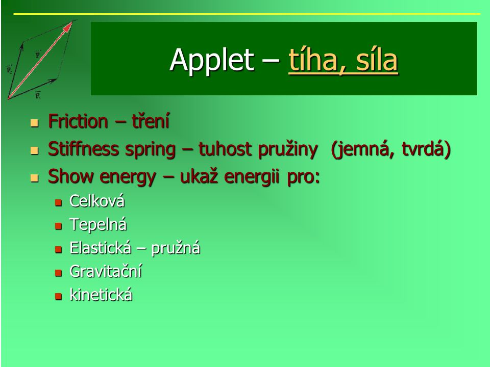 Applet – tíha, síla Friction – tření