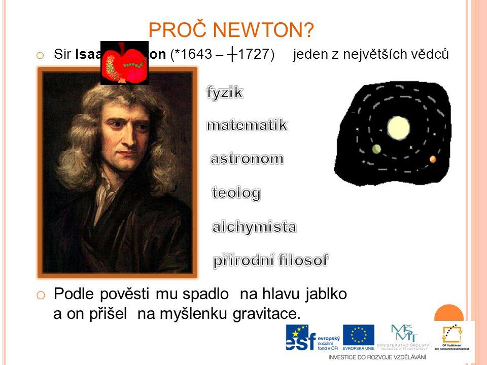 PROČ NEWTON fyzik matematik astronom