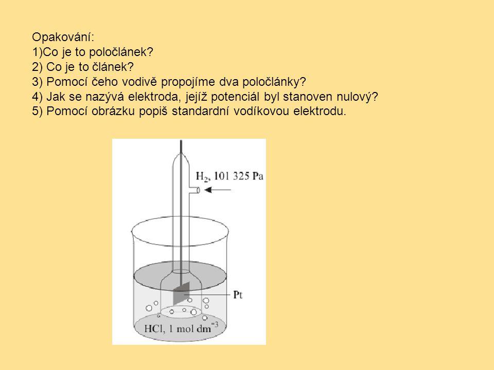 Opakování: 1)Co je to poločlánek 2) Co je to článek 3) Pomocí čeho vodivě propojíme dva poločlánky