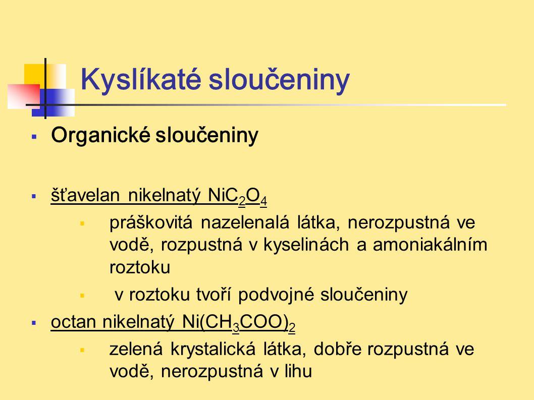 Kyslíkaté sloučeniny Organické sloučeniny šťavelan nikelnatý NiC2O4