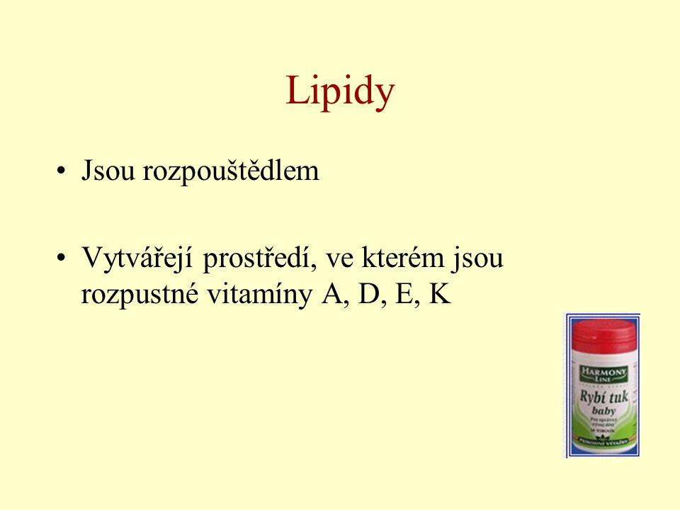 Lipidy Jsou rozpouštědlem