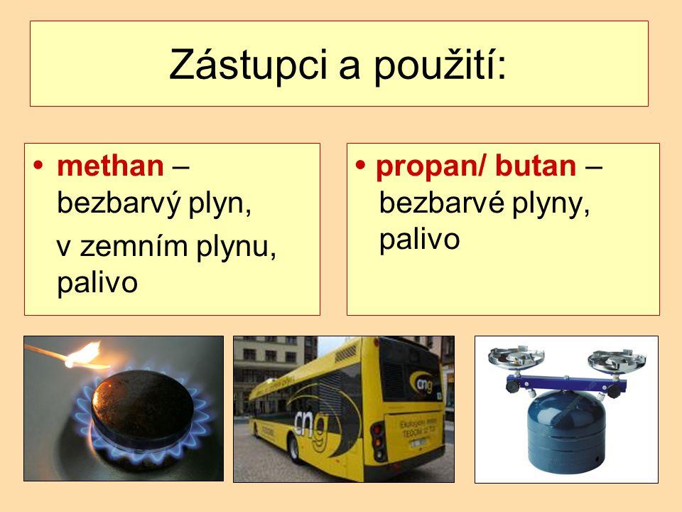Zástupci a použití: methan – bezbarvý plyn, v zemním plynu, palivo