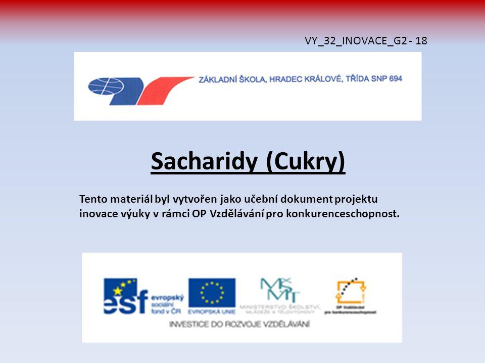 Sacharidy (Cukry) VY_32_INOVACE_G2 - 18