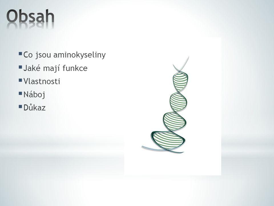 Obsah Co jsou aminokyseliny Jaké mají funkce Vlastnosti Náboj Důkaz