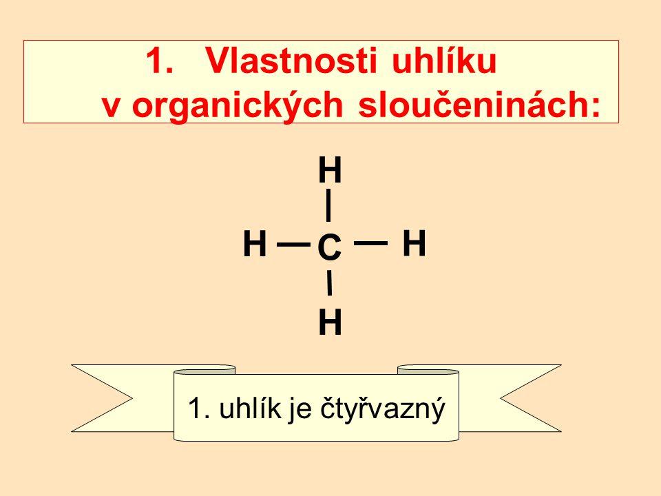 Vlastnosti uhlíku v organických sloučeninách: