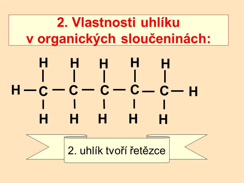 2. Vlastnosti uhlíku v organických sloučeninách: