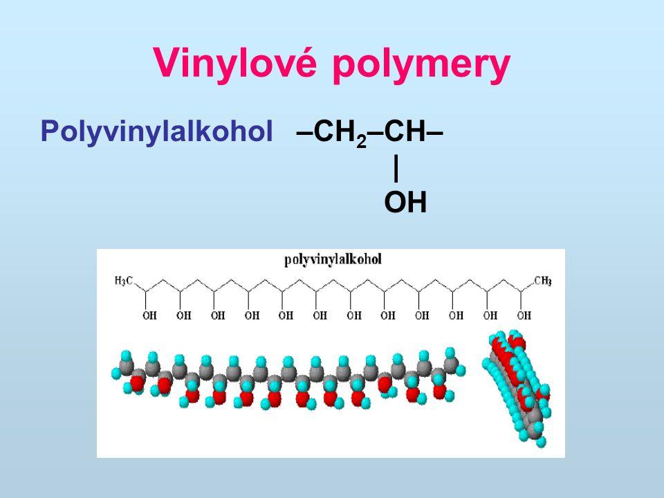 Vinylové polymery Polyvinylalkohol –CH2–CH– | OH