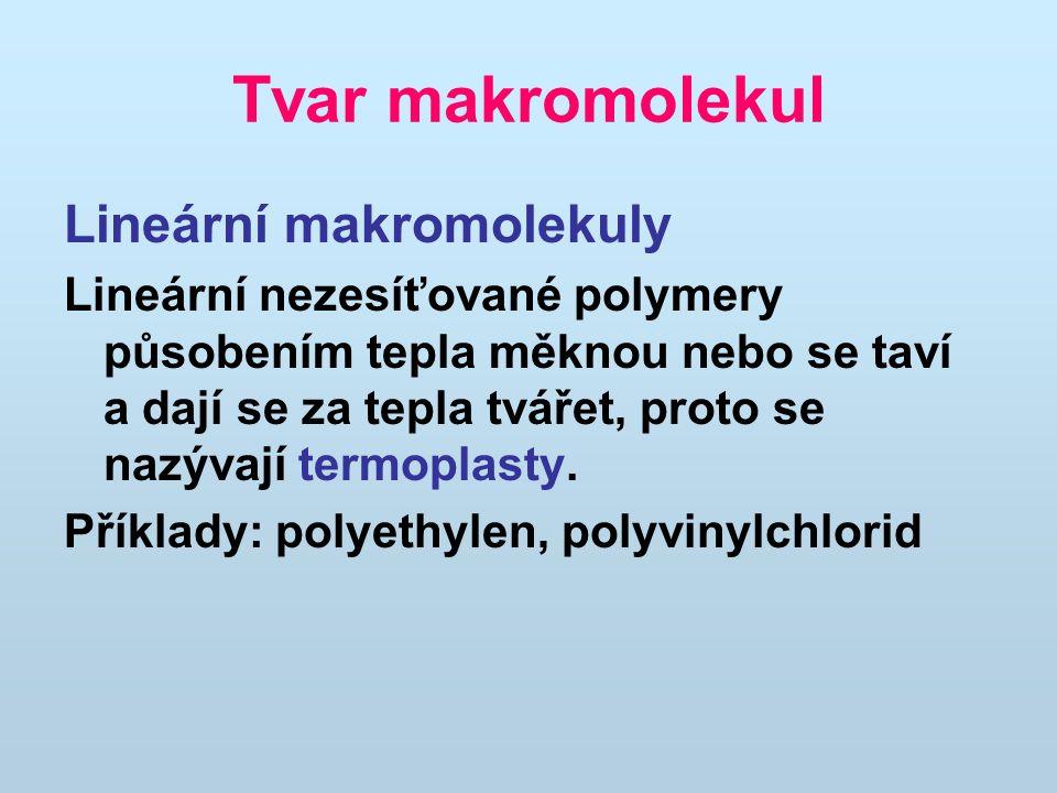 Tvar makromolekul Lineární makromolekuly