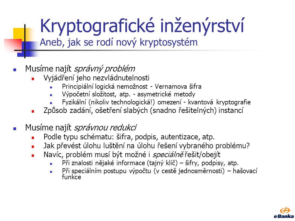 Kryptografické inženýrství Aneb, jak se rodí nový kryptosystém