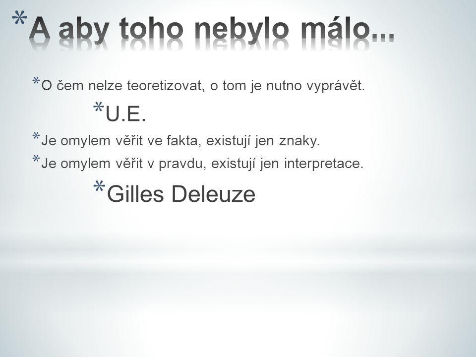 A aby toho nebylo málo... Gilles Deleuze U.E.