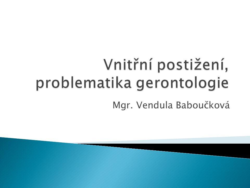 Vnitřní postižení, problematika gerontologie