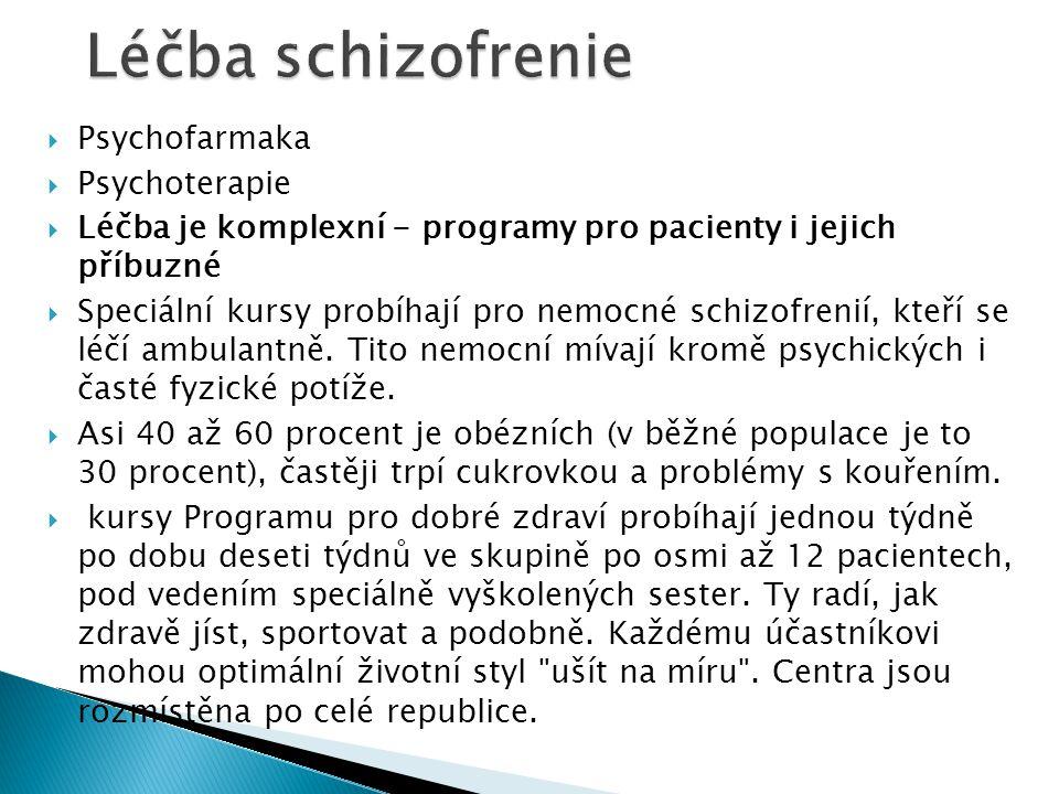 Léčba schizofrenie Psychofarmaka Psychoterapie