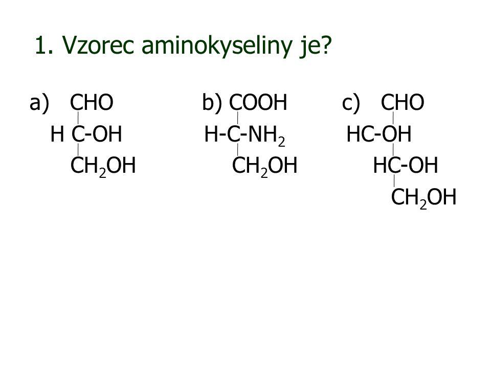 1. Vzorec aminokyseliny je