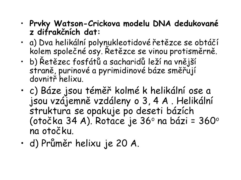 Prvky Watson-Crickova modelu DNA dedukované z difrakčních dat: