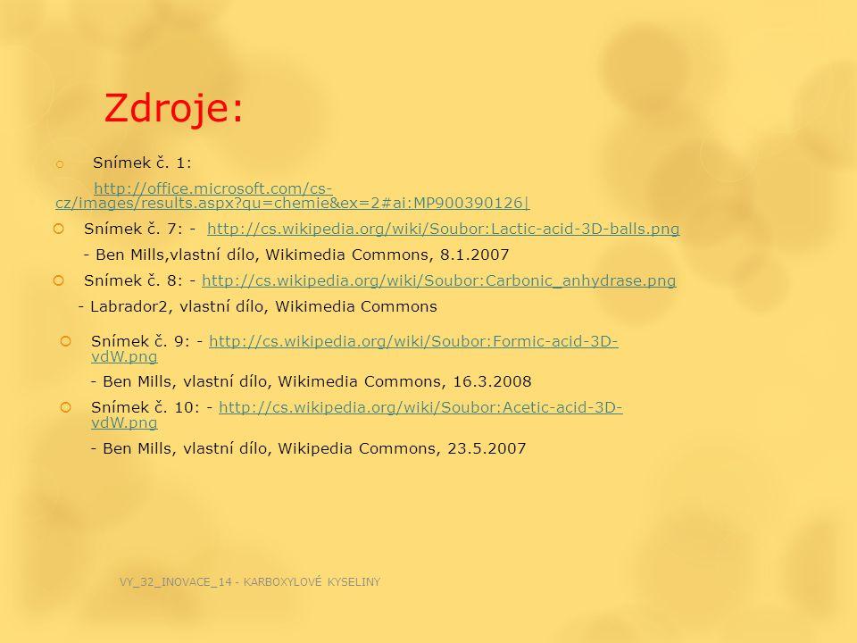 Zdroje: Snímek č. 1: http://office.microsoft.com/cs- cz/images/results.aspx qu=chemie&ex=2#ai:MP900390126|