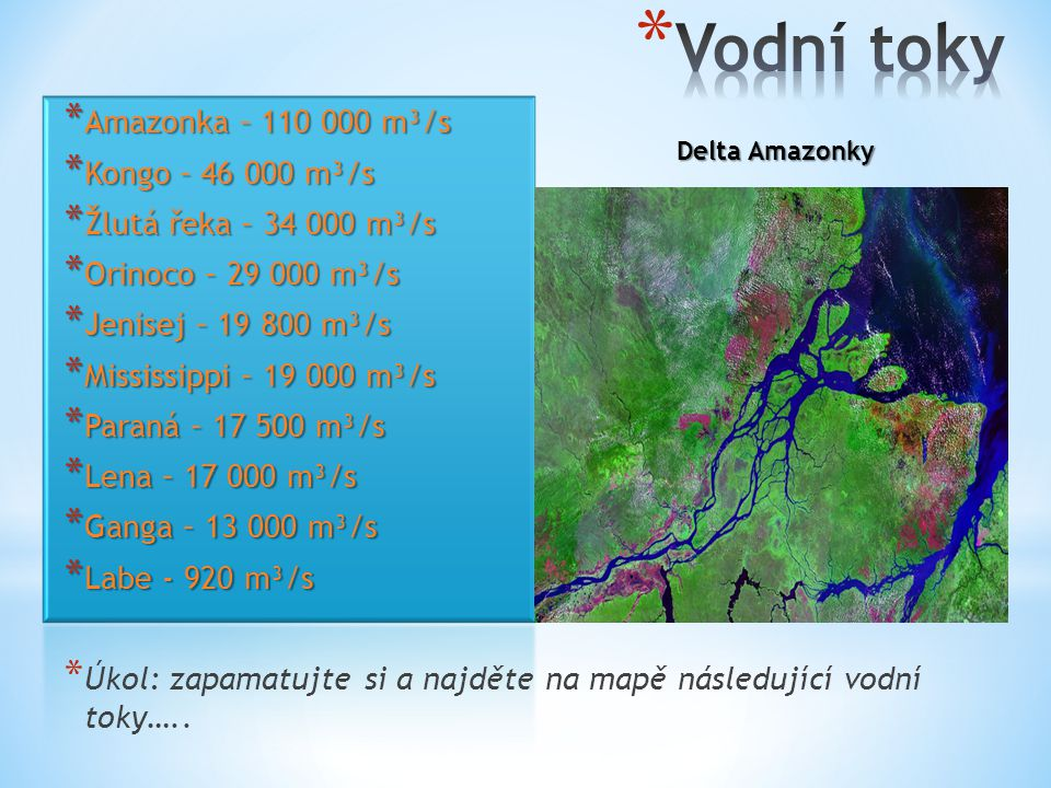 Vodní toky Amazonka – 110 000 m³/s Kongo – 46 000 m³/s