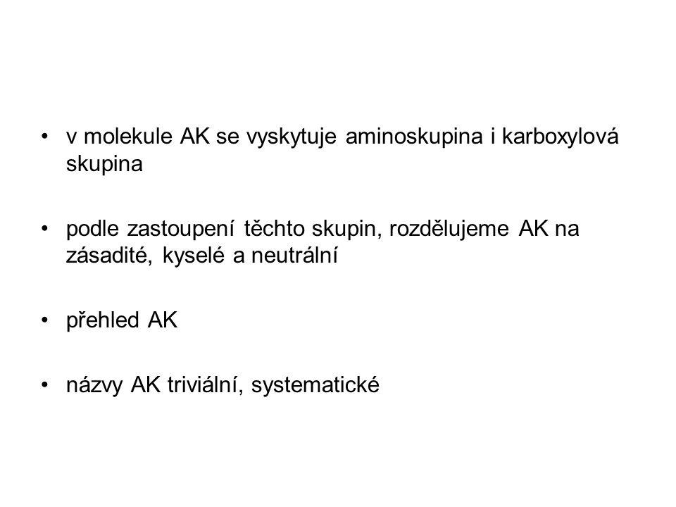 v molekule AK se vyskytuje aminoskupina i karboxylová skupina