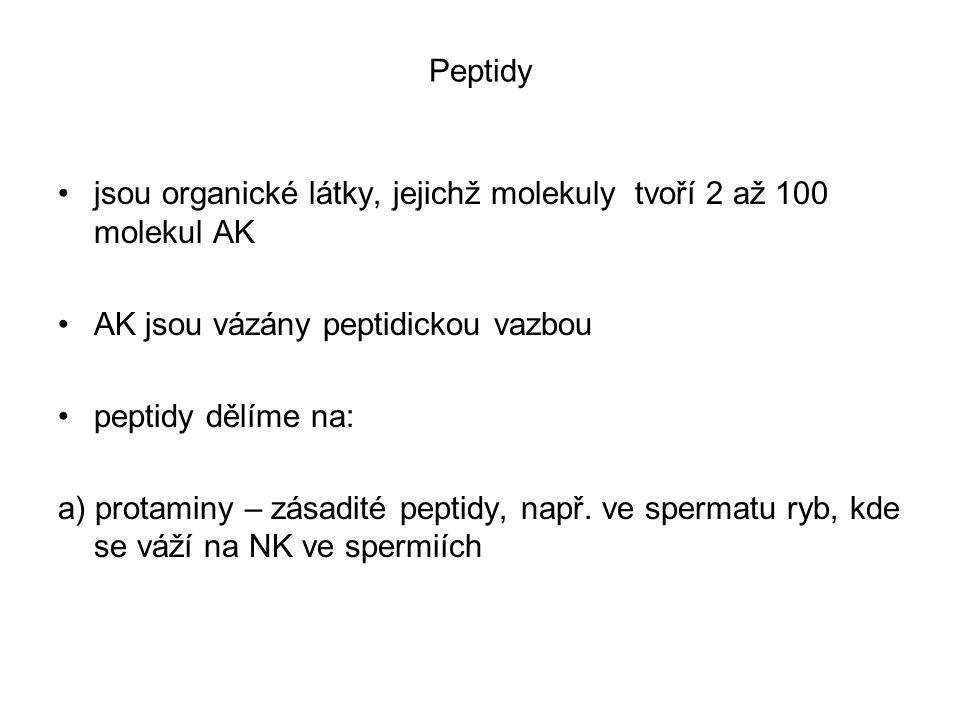 Peptidy jsou organické látky, jejichž molekuly tvoří 2 až 100 molekul AK. AK jsou vázány peptidickou vazbou.