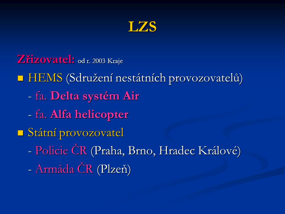 LZS Zřizovatel: od r. 2003 Kraje