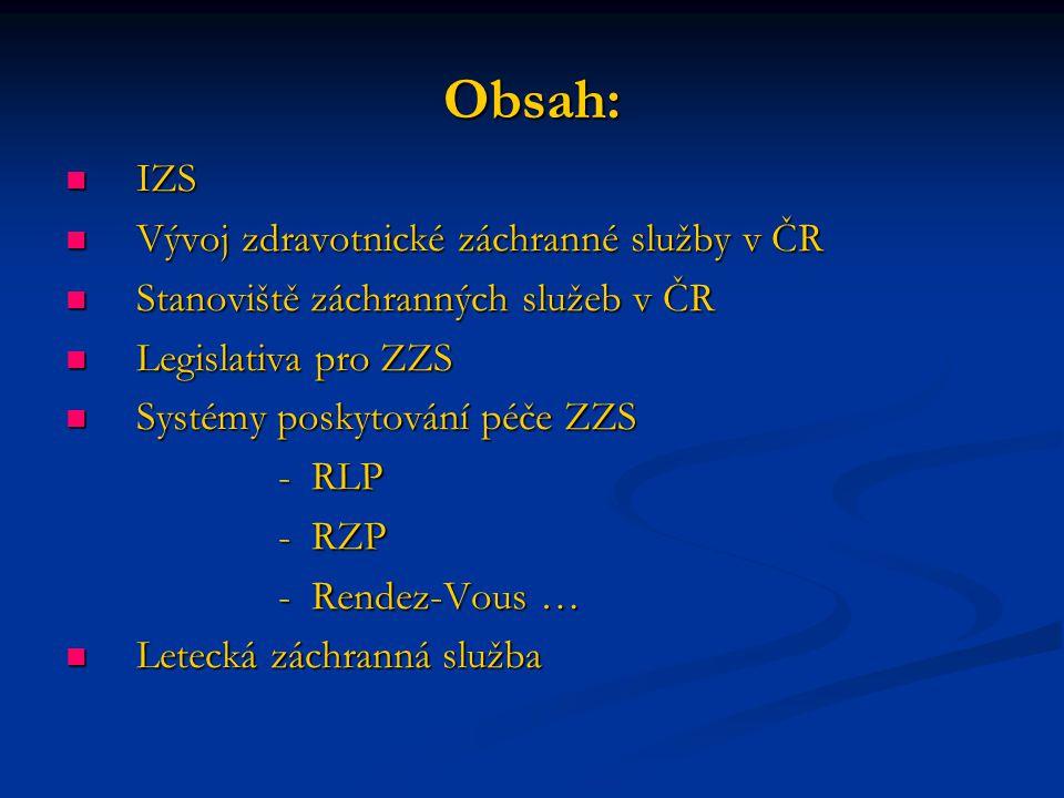 Obsah: IZS Vývoj zdravotnické záchranné služby v ČR