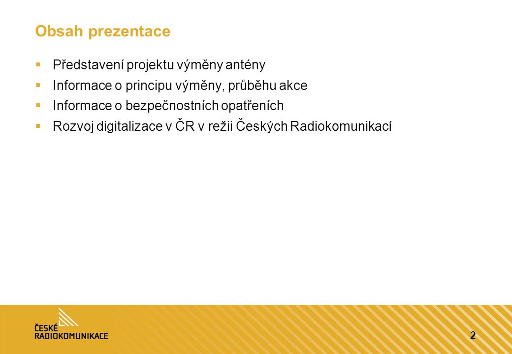 Obsah prezentace Představení projektu výměny antény