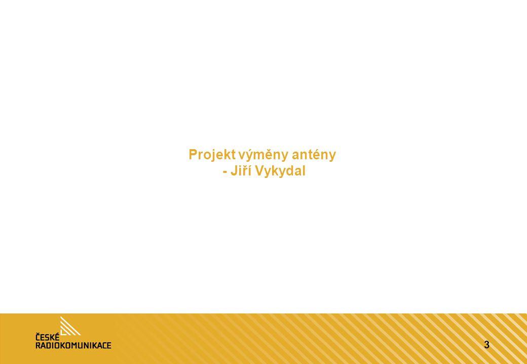 Projekt výměny antény - Jiří Vykydal