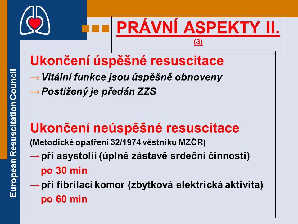 PRÁVNÍ ASPEKTY II. (3) Ukončení úspěšné resuscitace