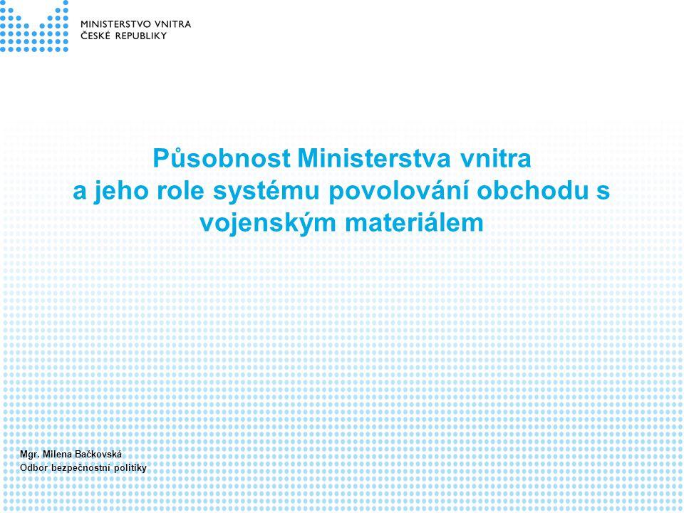 Působnost Ministerstva vnitra a jeho role systému povolování obchodu s vojenským materiálem
