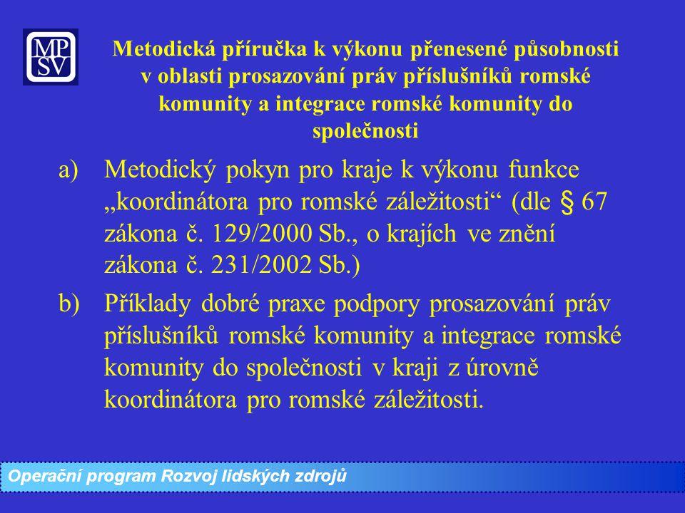 Metodická příručka k výkonu přenesené působnosti v oblasti prosazování práv příslušníků romské komunity a integrace romské komunity do společnosti
