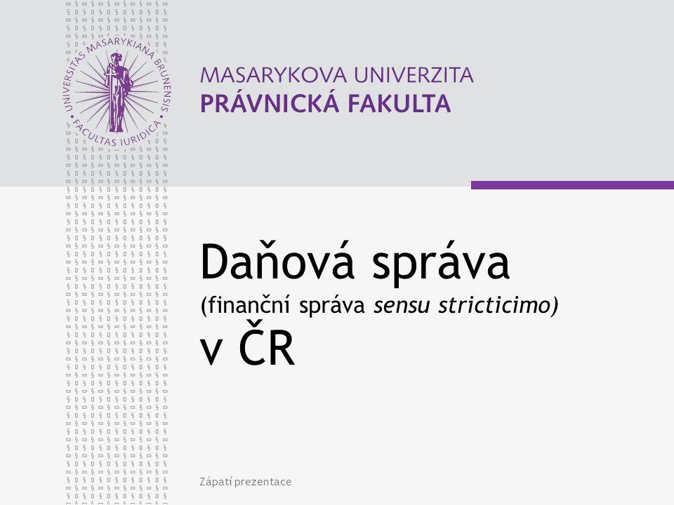 Daňová správa (finanční správa sensu stricticimo) v ČR