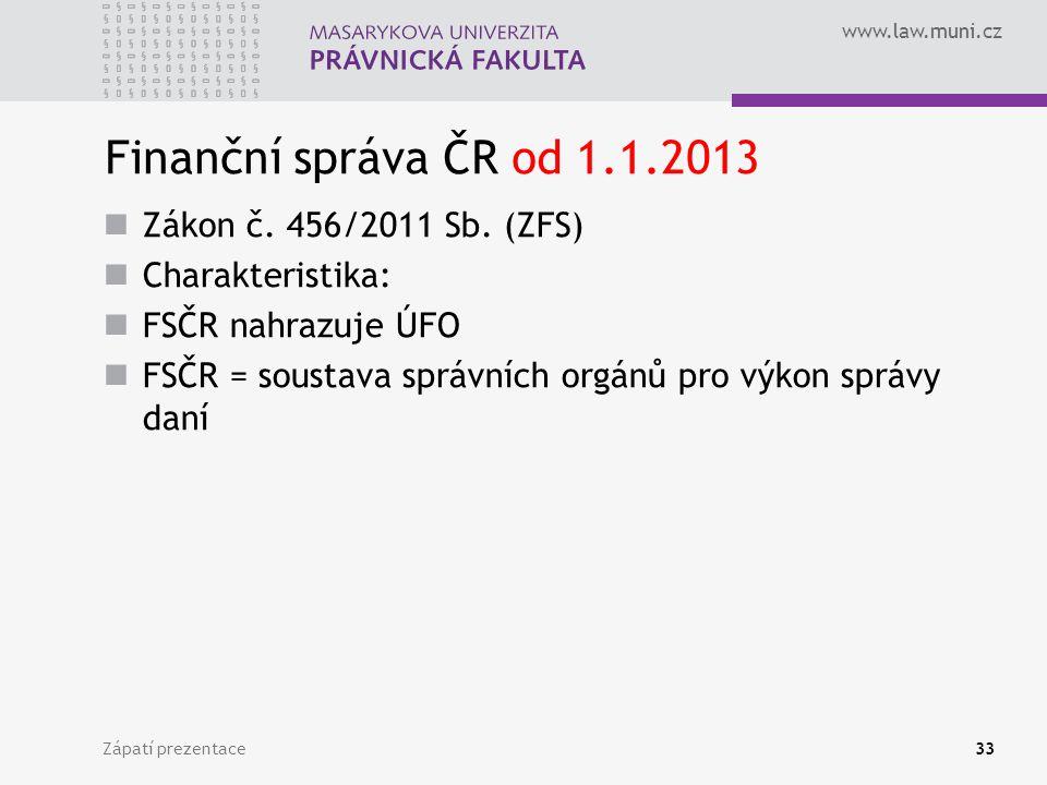 Finanční správa ČR od 1.1.2013 Zákon č. 456/2011 Sb. (ZFS)