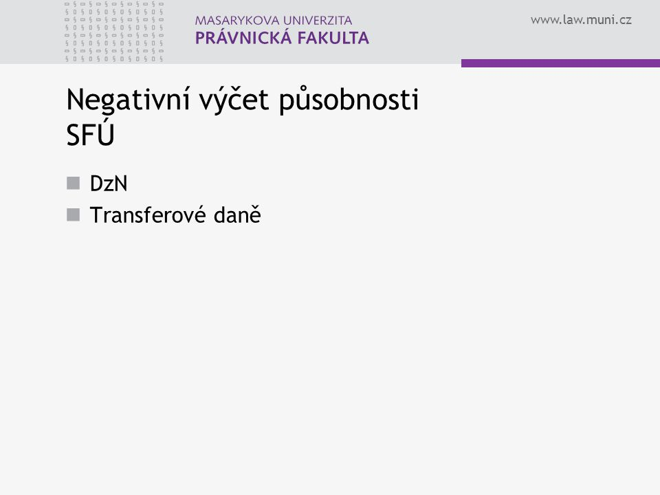 Negativní výčet působnosti SFÚ