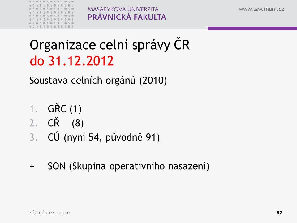 Organizace celní správy ČR do 31.12.2012
