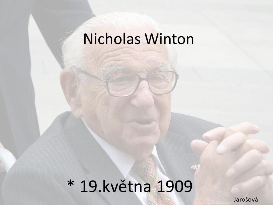 Nicholas Winton * 19.května 1909 Jarošová