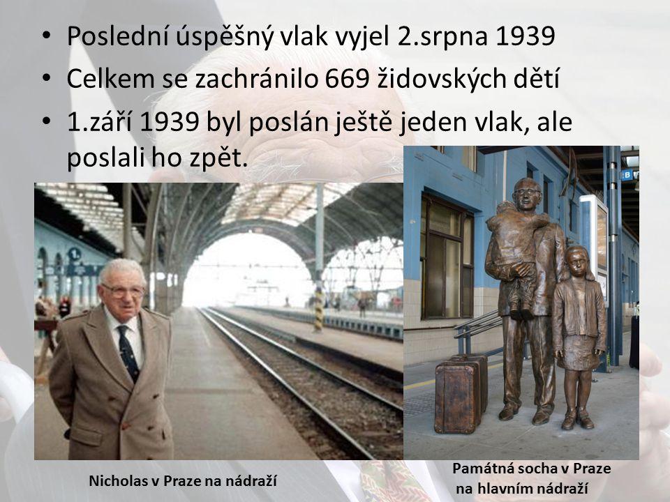 Poslední úspěšný vlak vyjel 2.srpna 1939