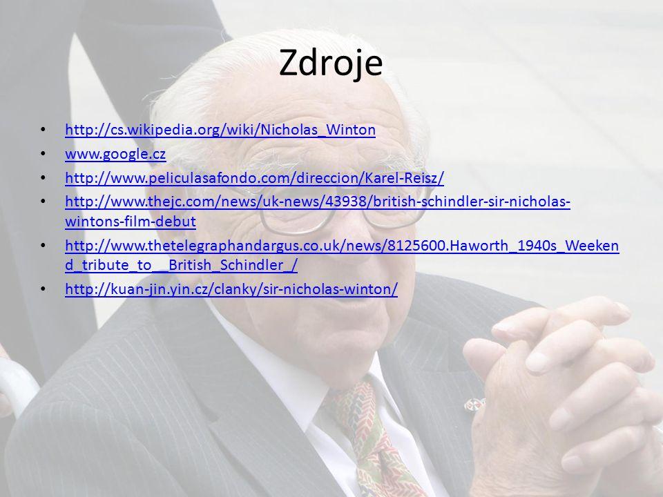 Zdroje http://cs.wikipedia.org/wiki/Nicholas_Winton www.google.cz