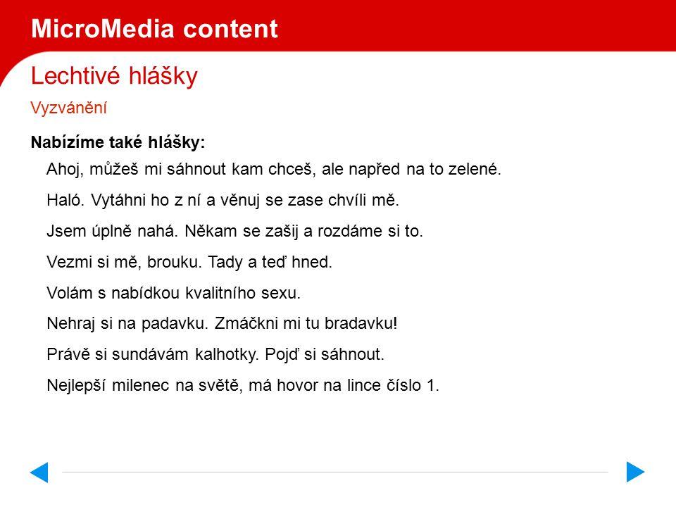 MicroMedia content Lechtivé hlášky Vyzvánění Nabízíme také hlášky: