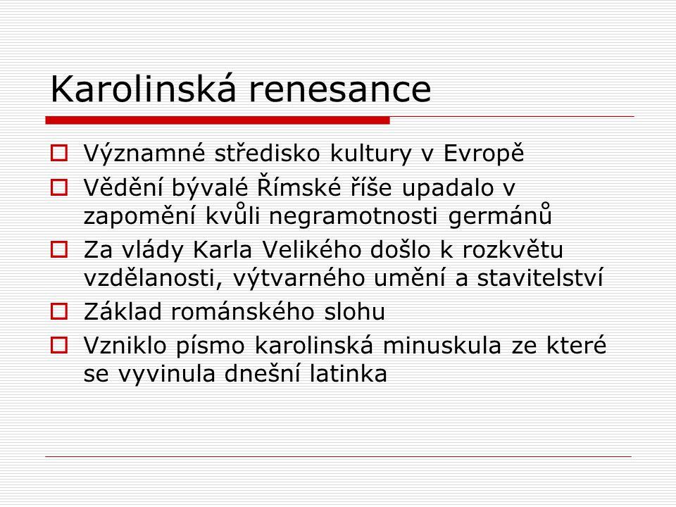 Karolinská renesance Významné středisko kultury v Evropě