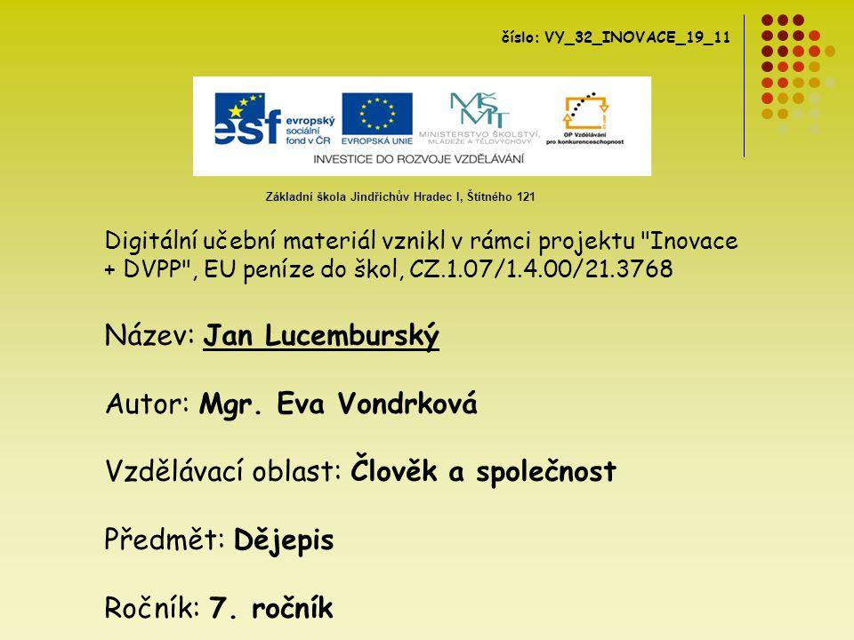 Název: Jan Lucemburský Autor: Mgr. Eva Vondrková