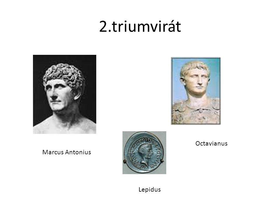 2.triumvirát Octavianus Marcus Antonius Lepidus