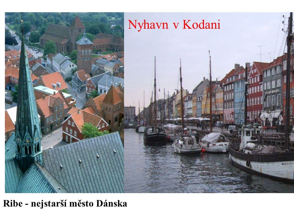 Nyhavn v Kodani Ribe - nejstarší město Dánska